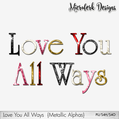 Love You AllWays Metallic Alphas